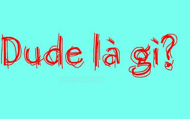 dude-la-gi
